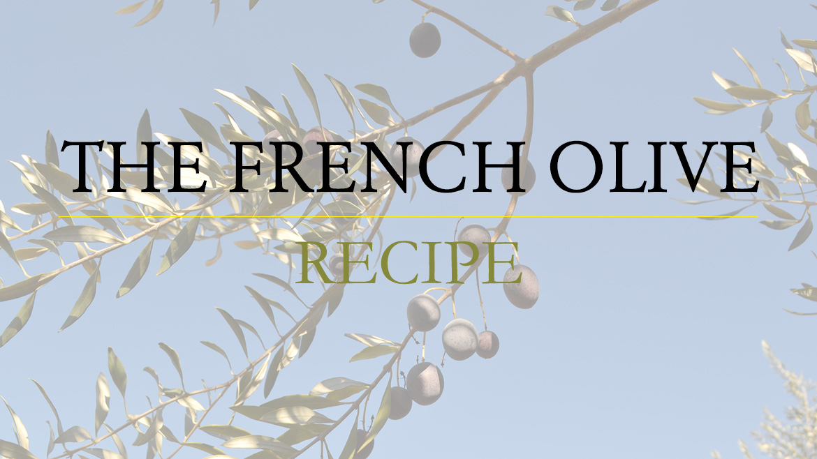 The French Olive | Recipe